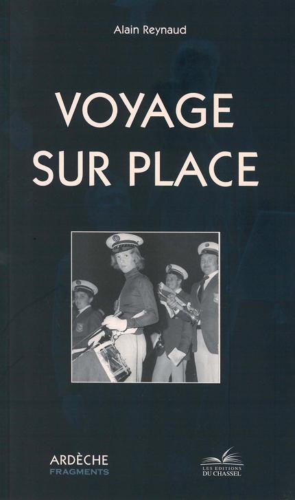 Voyage sur place - Alain Reynaud - Les Éditions du Chassel