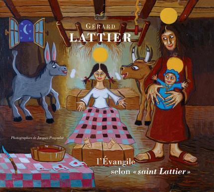 """L'Évangile selon """"saint Lattier"""" - Gérard Lattier - Les Éditions du Chassel"""