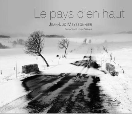 Le pays d'en haut - Jean-Luc Meyssonnier - Les Éditions du Chassel