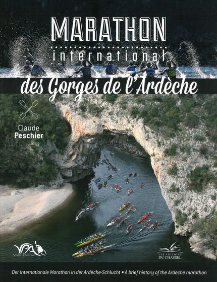 Marathon international des Gorges de l'Ardèche - Claude Peschier - Les Éditions du Chassel